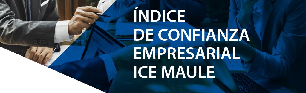 """ICE Maule """"Neutral"""" y con percepciones alentadoras en materia de empleo"""
