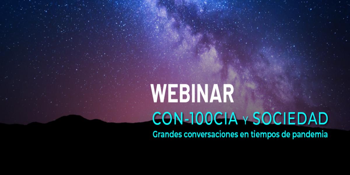 Webinar Con100-cia y Sociedad: grandes conversaciones en tiempos de pandemia