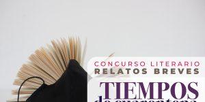 Participa en el concurso literario de relatos breves «Tiempos de Cuarentena»