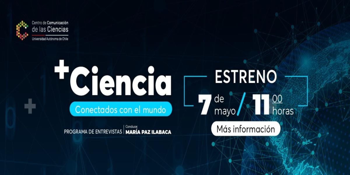 Vuelve +Ciencia: el programa de entrevistas a científico/as internacionales