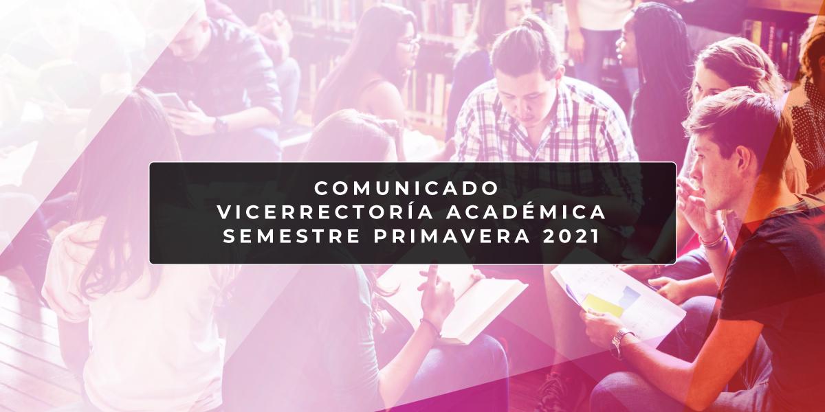 Comunicado Vicerrectoría Académica Semestre Primavera 2021